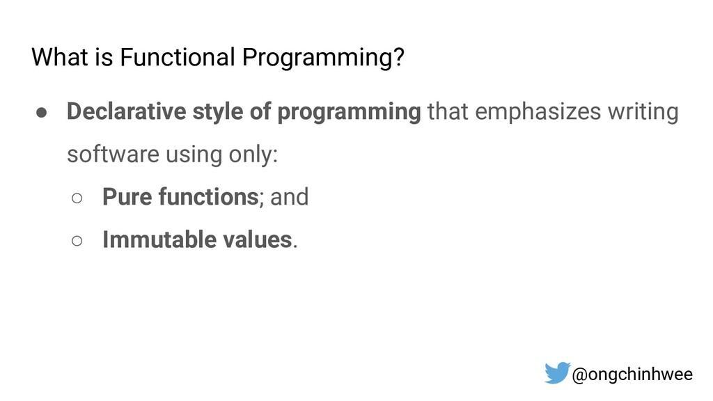 What is Functional Programming? ● Declarative s...