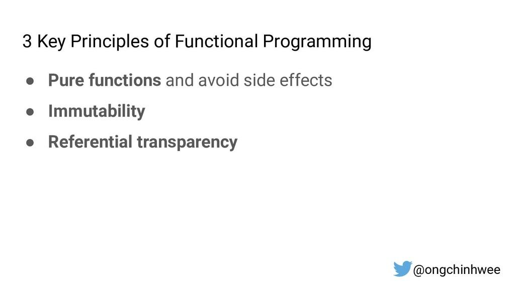 3 Key Principles of Functional Programming ● Pu...