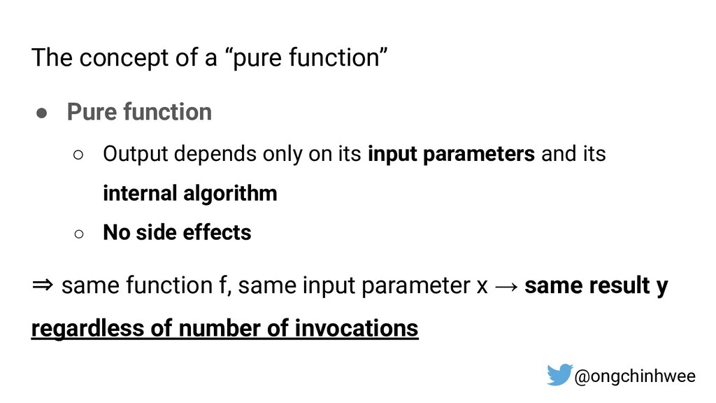 """The concept of a """"pure function"""" ● Pure functio..."""