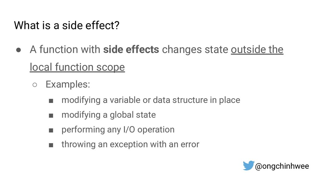 What is a side effect? ● A function with side e...