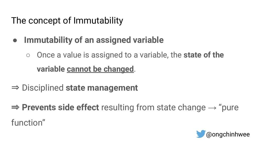 The concept of Immutability ● Immutability of a...