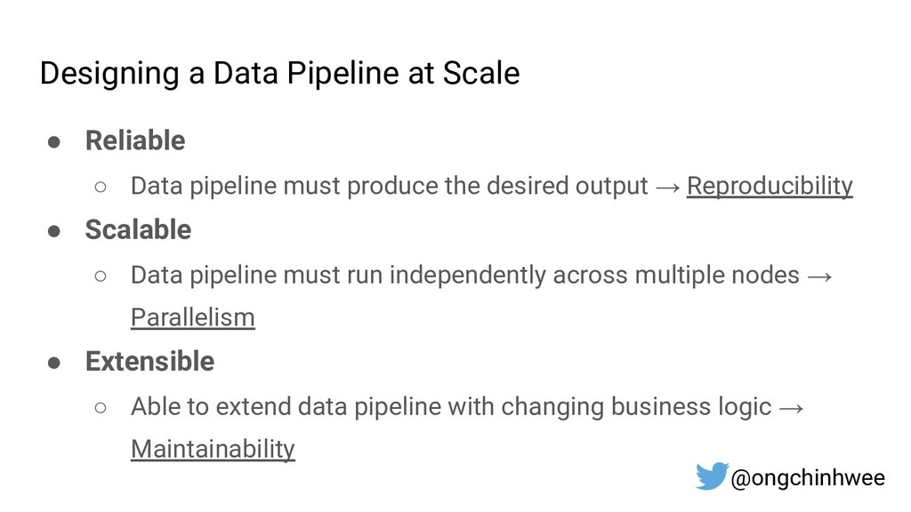 Designing a Data Pipeline at Scale ● Reliable ○...