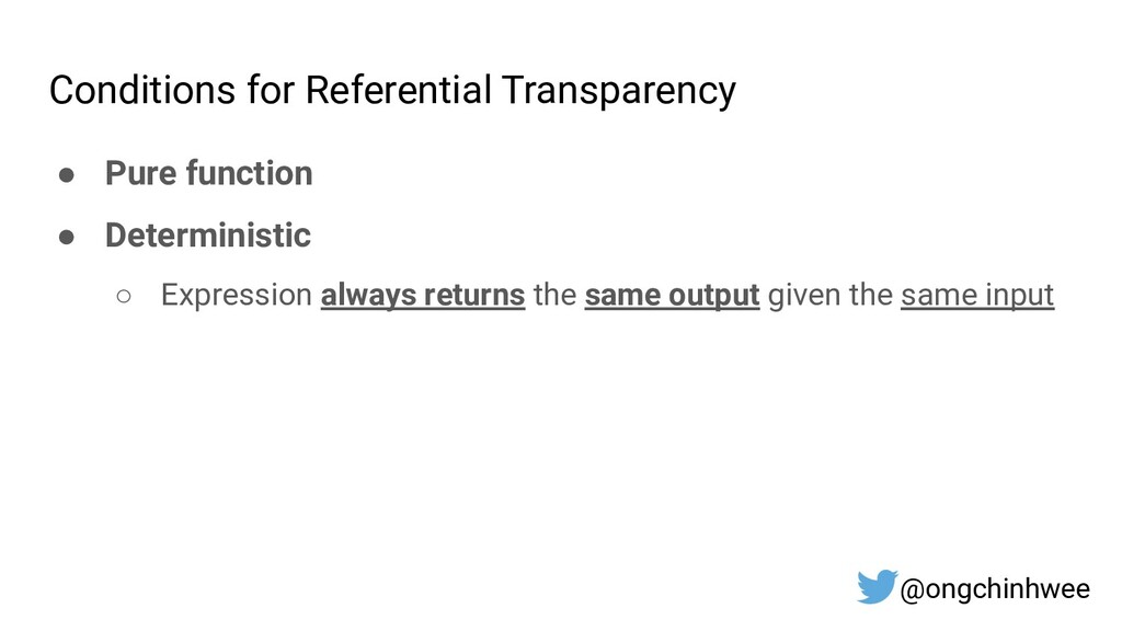 Conditions for Referential Transparency ● Pure ...