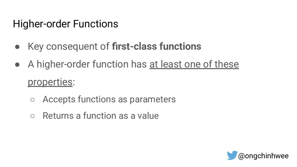 Higher-order Functions ● Key consequent of first...