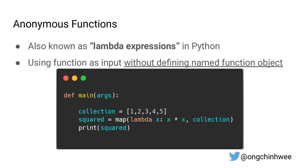 """Anonymous Functions ● Also known as """"lambda exp..."""