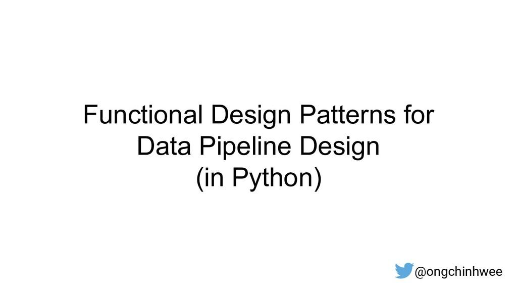 Functional Design Patterns for Data Pipeline De...