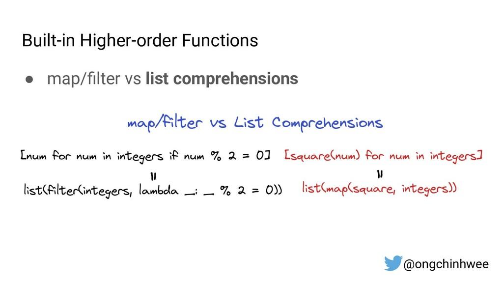 Built-in Higher-order Functions ● map/filter vs ...