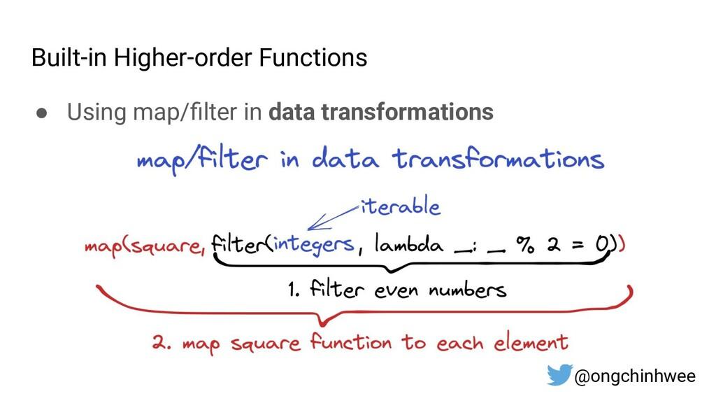 Built-in Higher-order Functions ● Using map/filt...