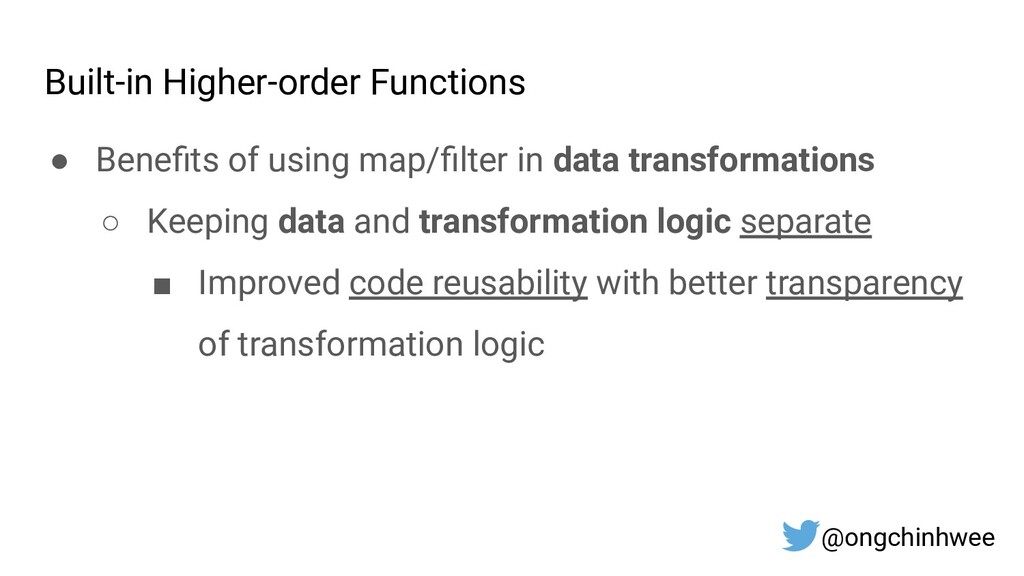 Built-in Higher-order Functions ● Benefits of us...