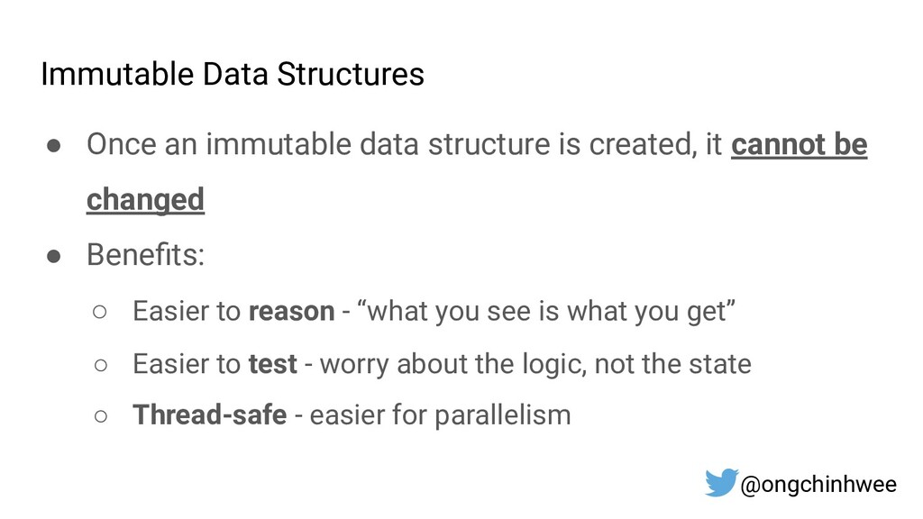 Immutable Data Structures ● Once an immutable d...
