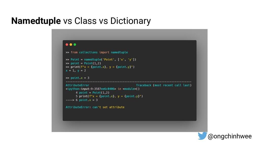 Namedtuple vs Class vs Dictionary @ongchinhwee