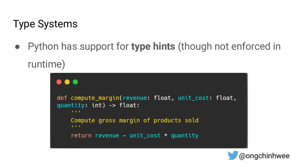 Type Systems ● Python has support for type hint...