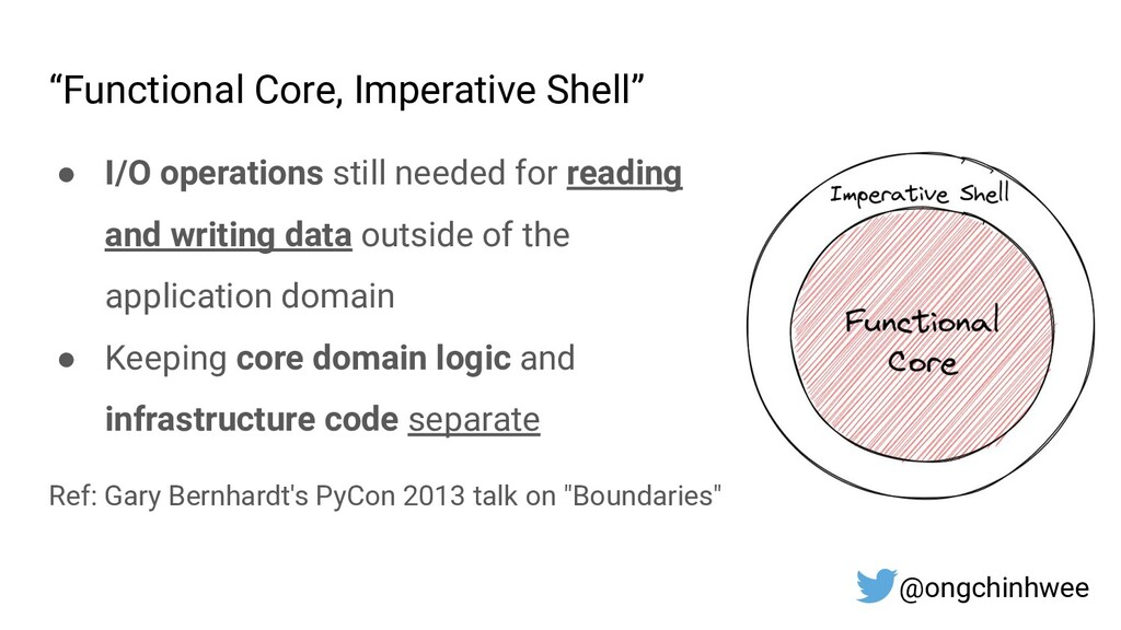 """Functional Core, Imperative Shell"" ● I/O opera..."