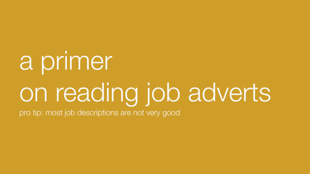 a primer on reading job adverts pro tip: most ...