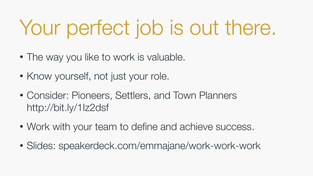 Your perfect job is out there. • The way you li...