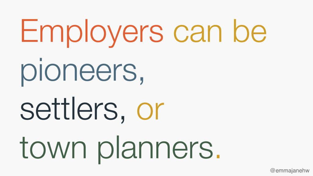 Employers can be pioneers, settlers, or town ...