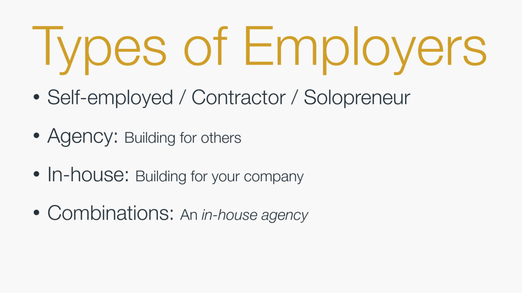 Types of Employers • Self-employed / Contractor...