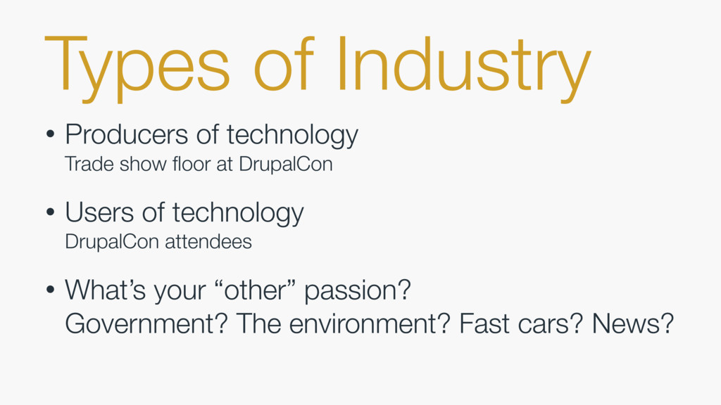 Types of Industry • Producers of technology Tr...