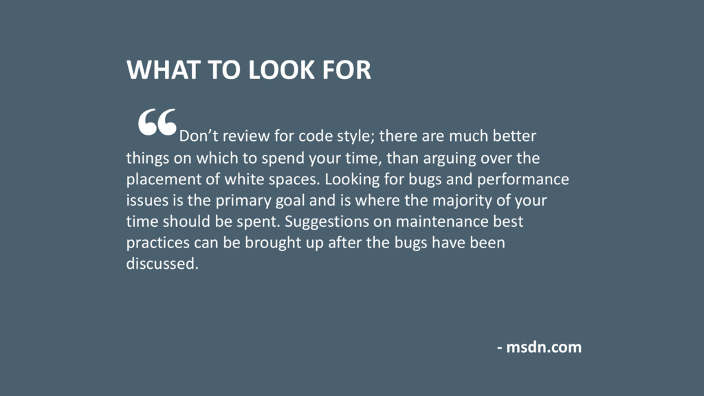 Don't review for code style; there are much bet...