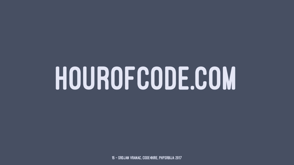 HOUROFCODE.COM 15 — Srdjan Vranac, Code4Hire, P...