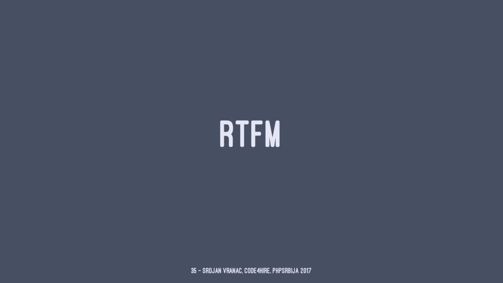 RTFM 35 — Srdjan Vranac, Code4Hire, PHPSrbija 2...