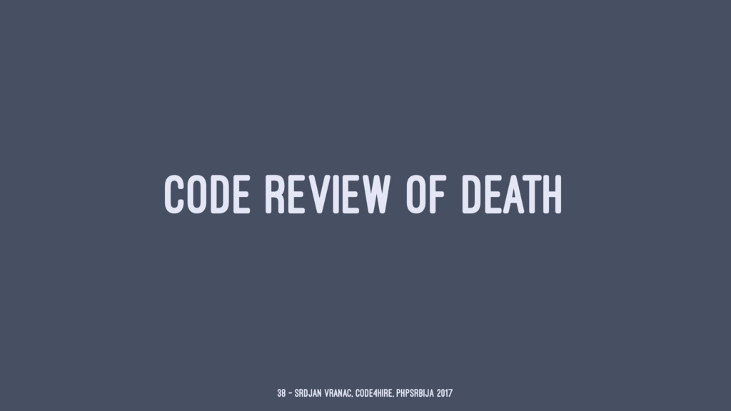 CODE REVIEW OF DEATH 38 — Srdjan Vranac, Code4H...