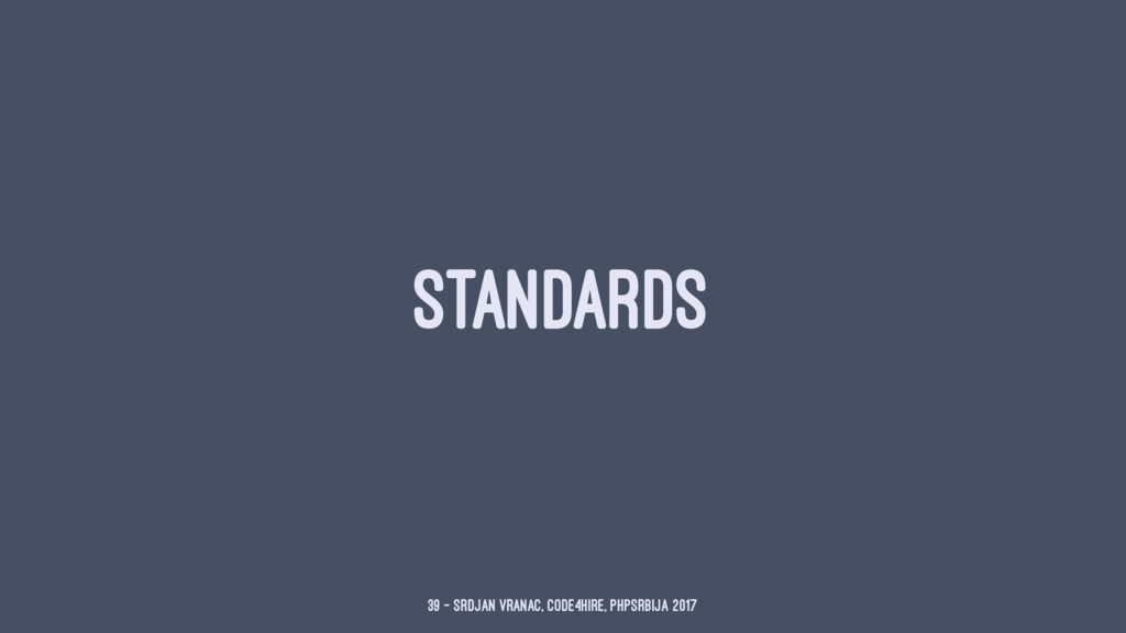 STANDARDS 39 — Srdjan Vranac, Code4Hire, PHPSrb...