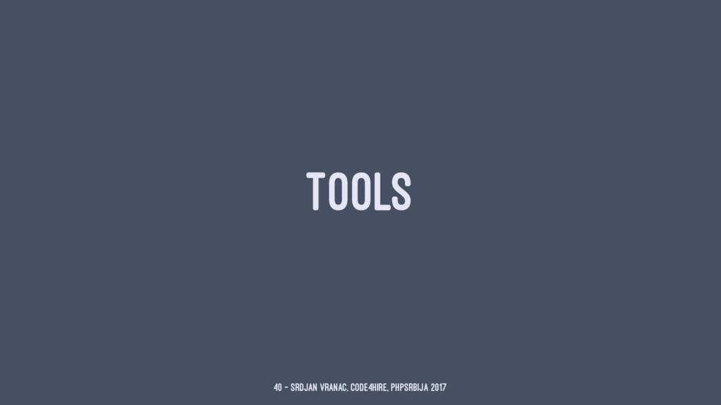 TOOLS 40 — Srdjan Vranac, Code4Hire, PHPSrbija ...