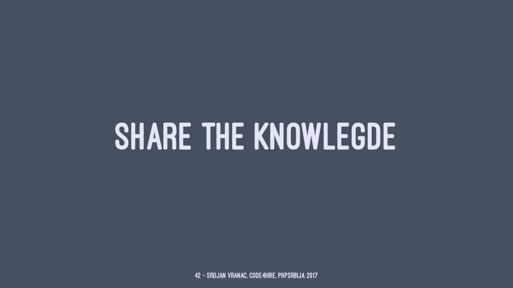 SHARE THE KNOWLEGDE 42 — Srdjan Vranac, Code4Hi...