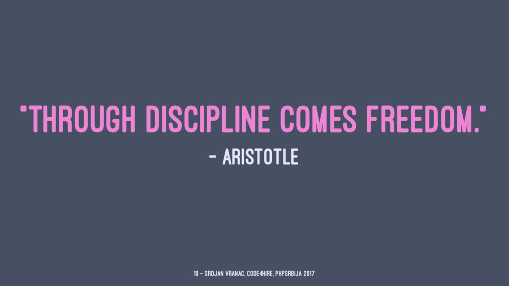 """Through discipline comes freedom."" — Aristotle..."
