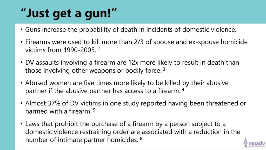 """""""Just get a gun!"""" • Guns increase the probabili..."""