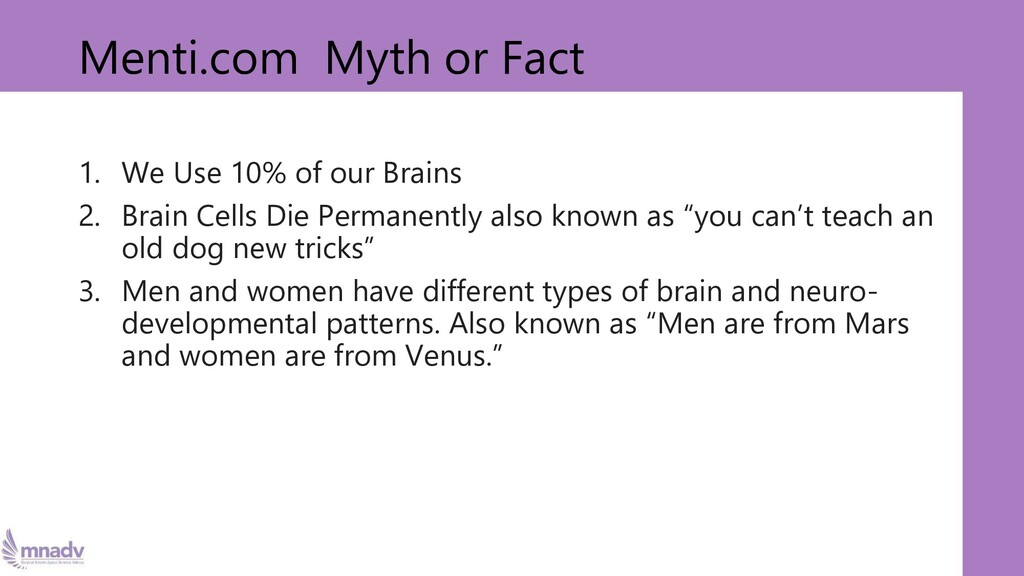 Menti.com Myth or Fact 1. We Use 10% of our Bra...