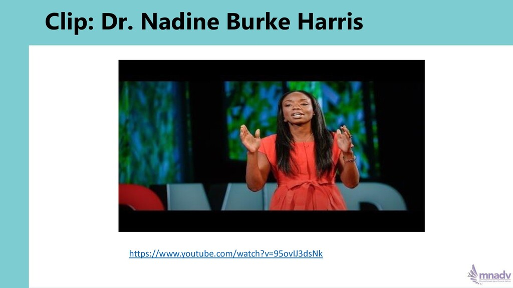 Clip: Dr. Nadine Burke Harris 22 https://www.yo...