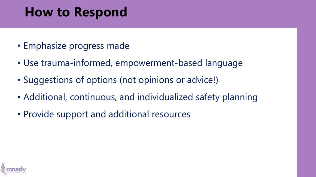 How to Respond • Emphasize progress made • Use ...