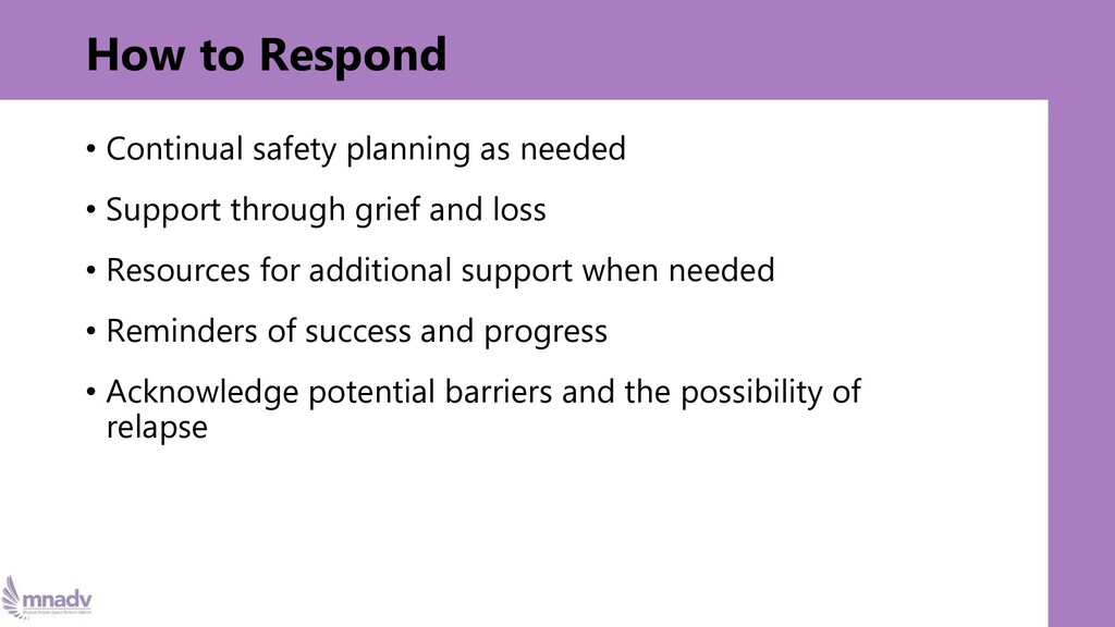 How to Respond • Continual safety planning as n...
