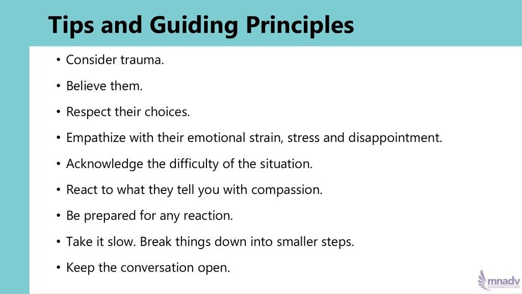 Tips and Guiding Principles • Consider trauma. ...