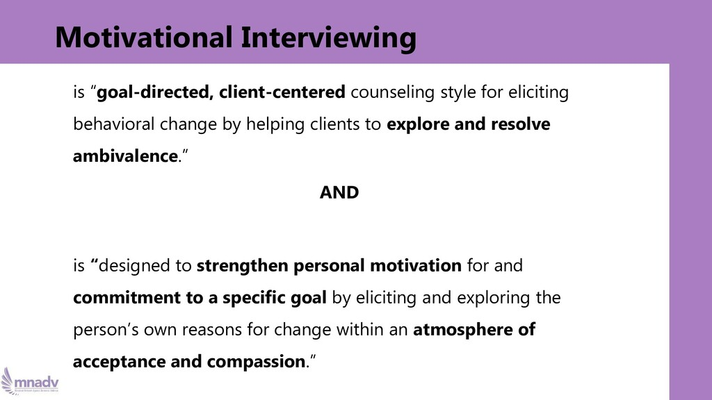 """Motivational Interviewing is """"goal-directed, cl..."""