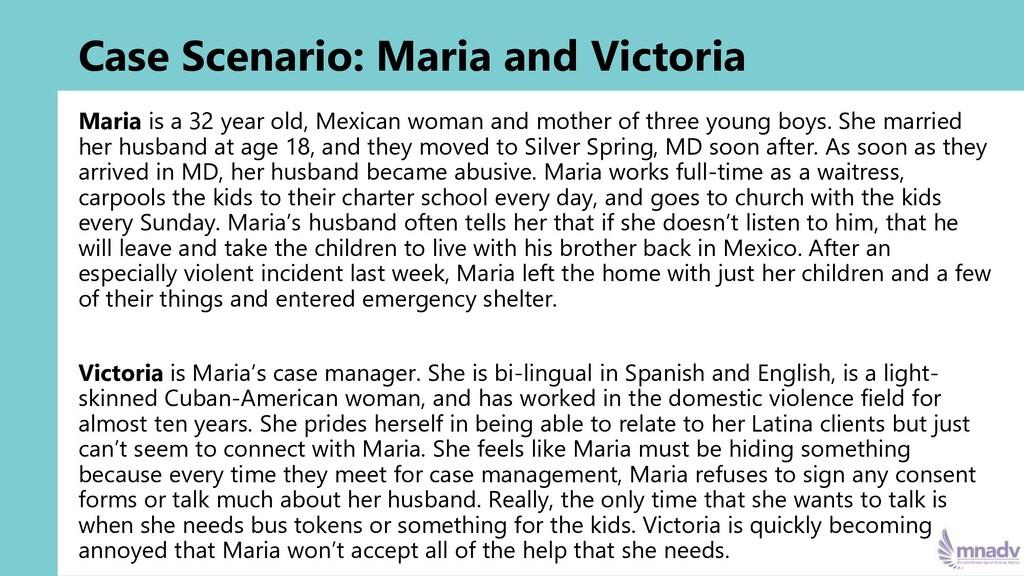 Case Scenario: Maria and Victoria Maria is a 32...