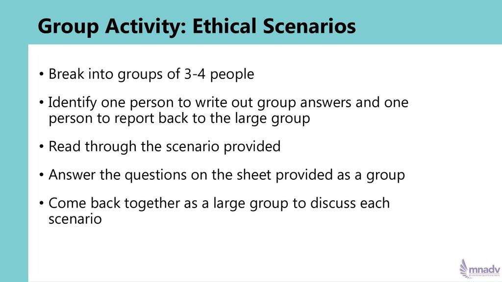 Group Activity: Ethical Scenarios • Break into ...
