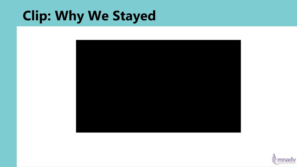 Clip: Why We Stayed