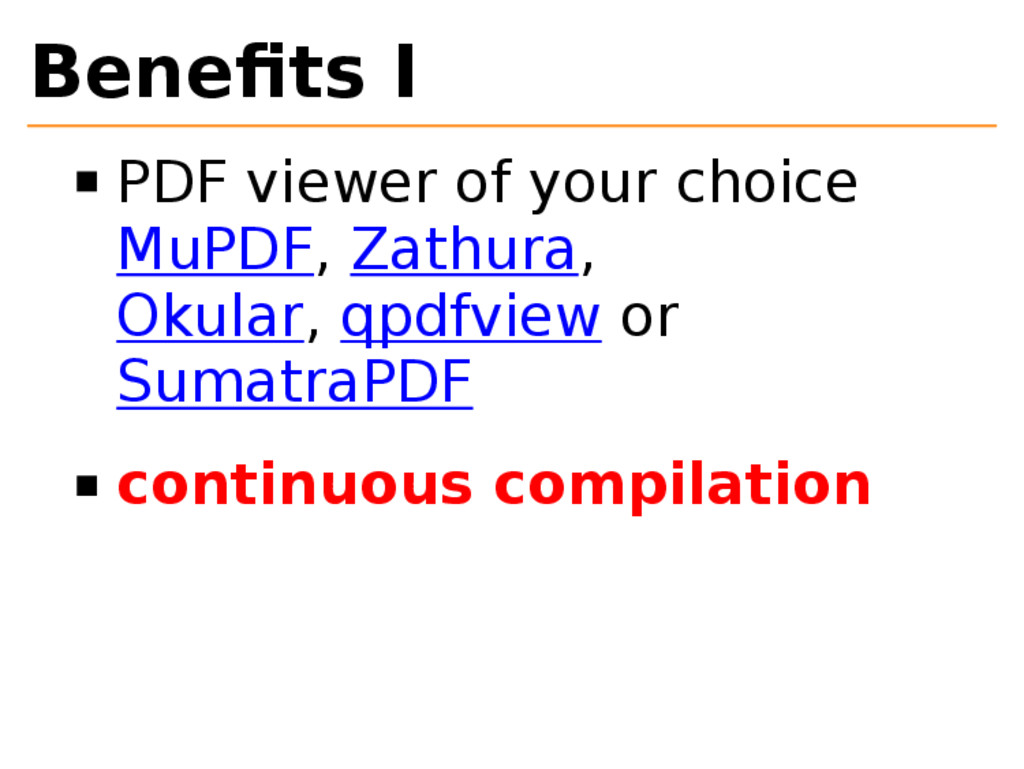 Benefits I PDF viewer of your choice MuPDF, Zath...