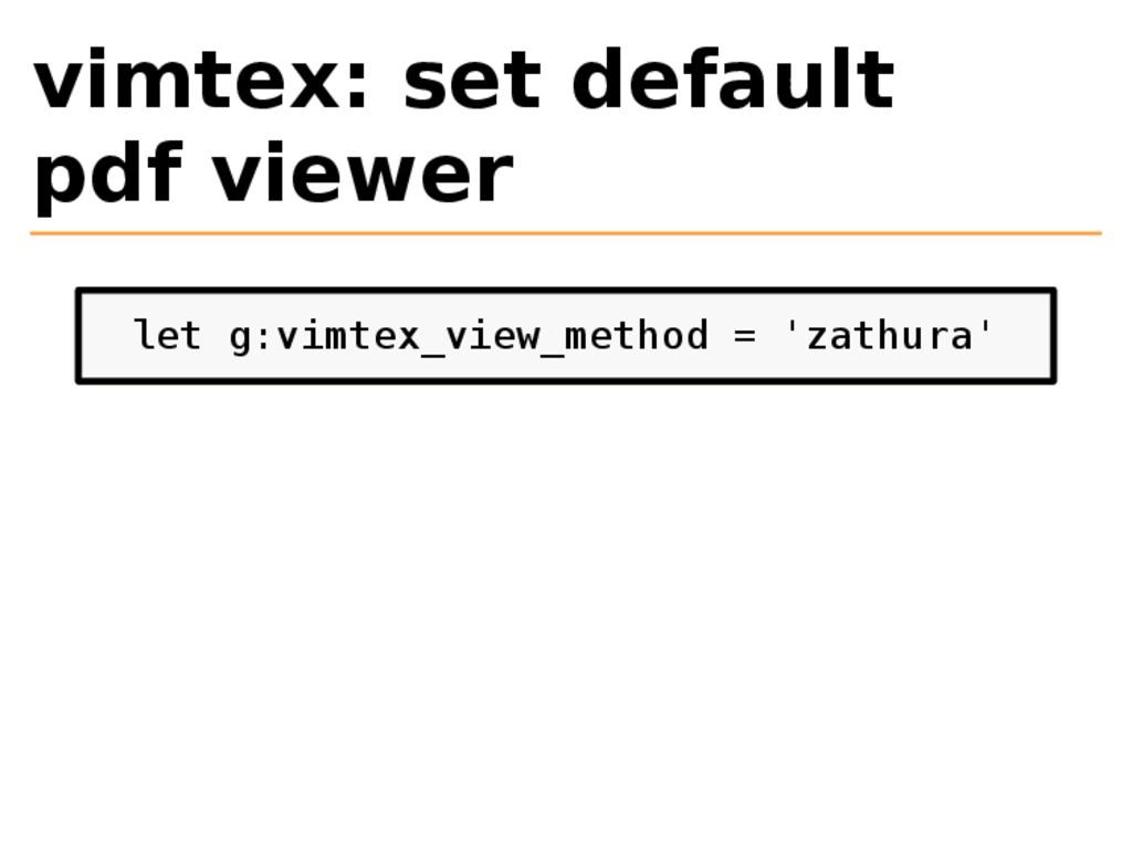 vimtex: set default pdf viewer let g:vimtex_vie...