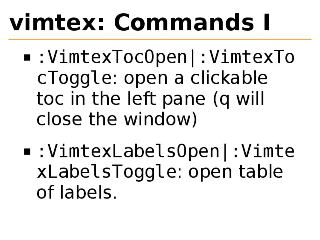 vimtex: Commands I :VimtexTocOpen|:VimtexTo cTo...
