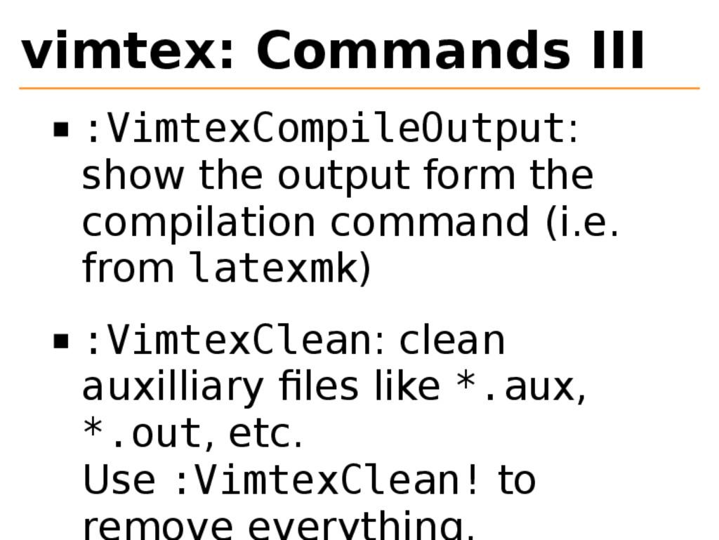 vimtex: Commands III :VimtexCompileOutput: show...