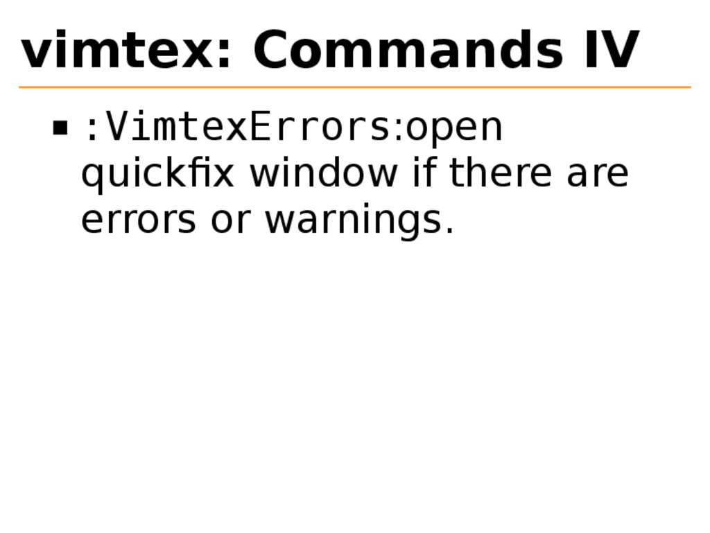 vimtex: Commands IV :VimtexErrors:open quickfix ...