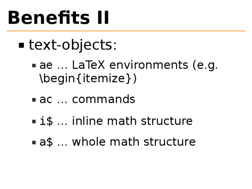 Benefits II text-objects: ae … LaTeX environment...