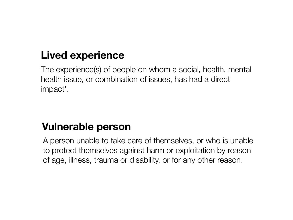 Lived experience The experience(s) of people on...