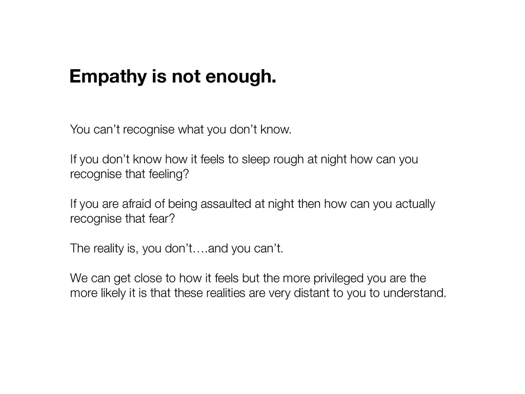 Empathy is not enough. You can't recognise what...