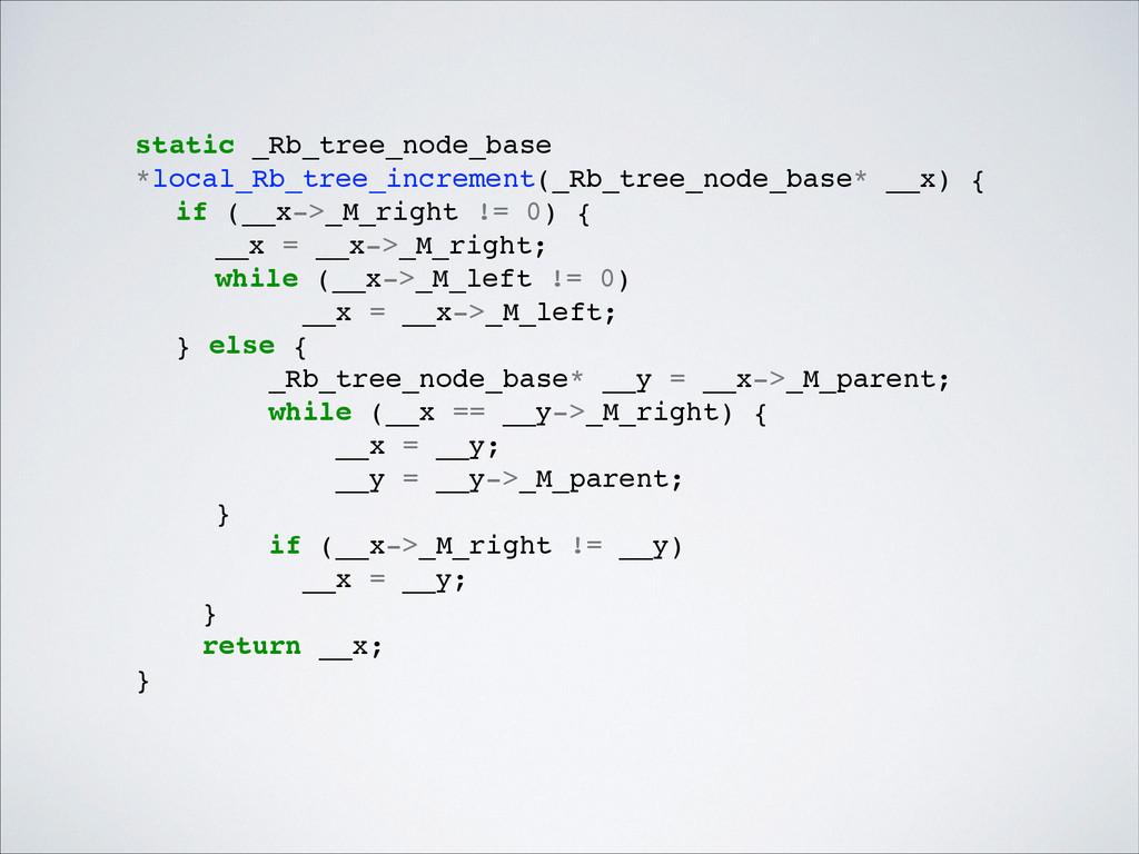 static _Rb_tree_node_base *local_Rb_tree_increm...