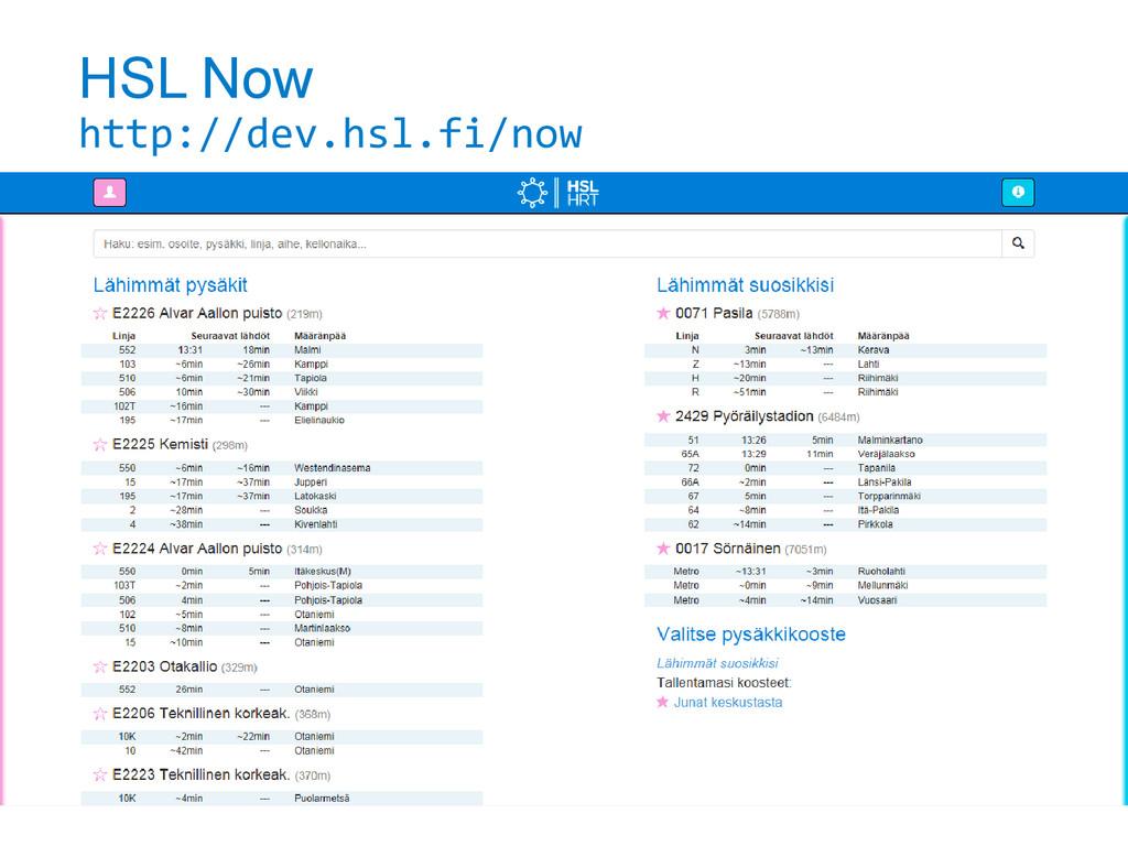 HSL Now http://dev.hsl.fi/now